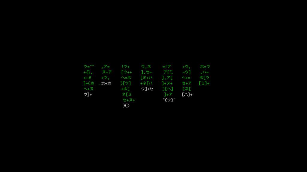 "γ="""" ,ί= !γ+ γ,Ϛ =!ί +γ, Ϩ=γ +{}, ϙ=ί [γ++ ],ψ=..."