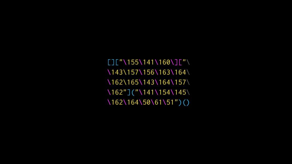 "[][""\155\141\160\][""\ \143\157\156\163\164\ \16..."