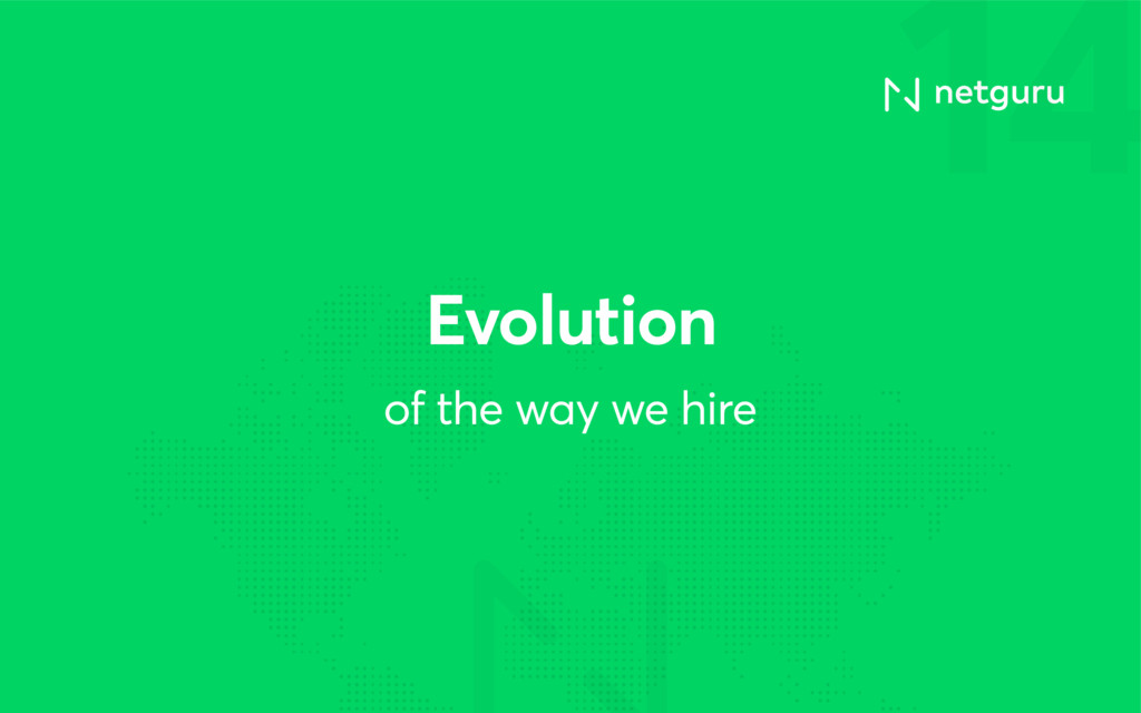 14 of the way we hire Evolution