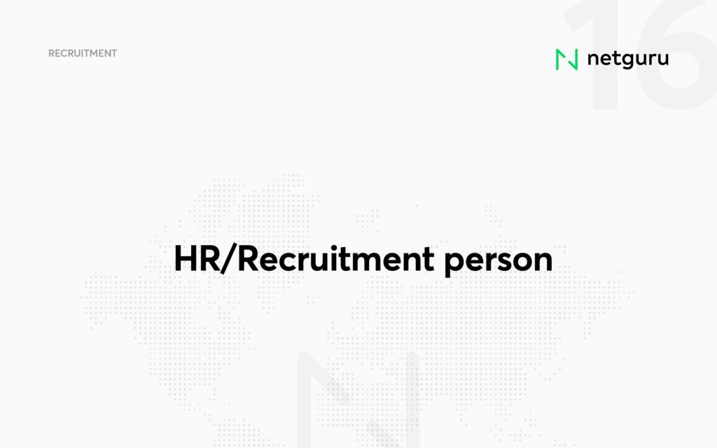 16 RECRUITMENT HR/Recruitment person
