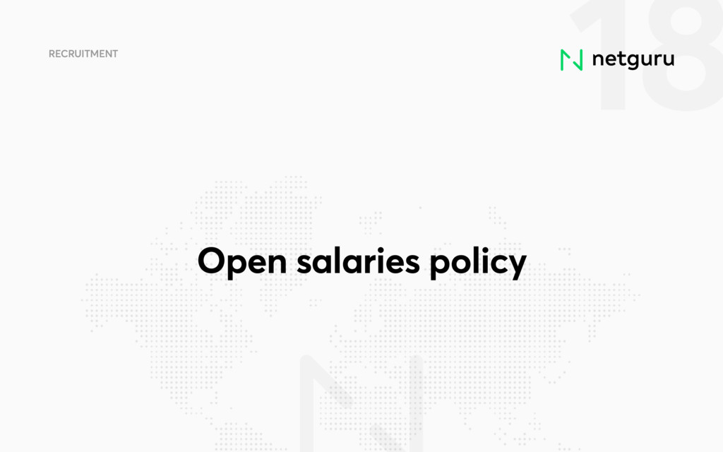 18 RECRUITMENT Open salaries policy