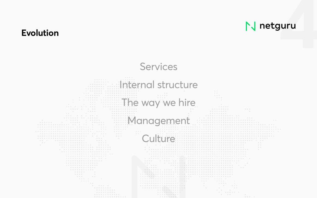4 Services Internal structure The way we hire M...