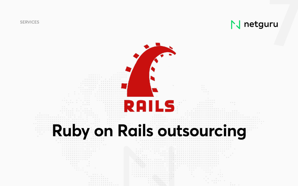 7 SERVICES Ruby on Rails outsourcing