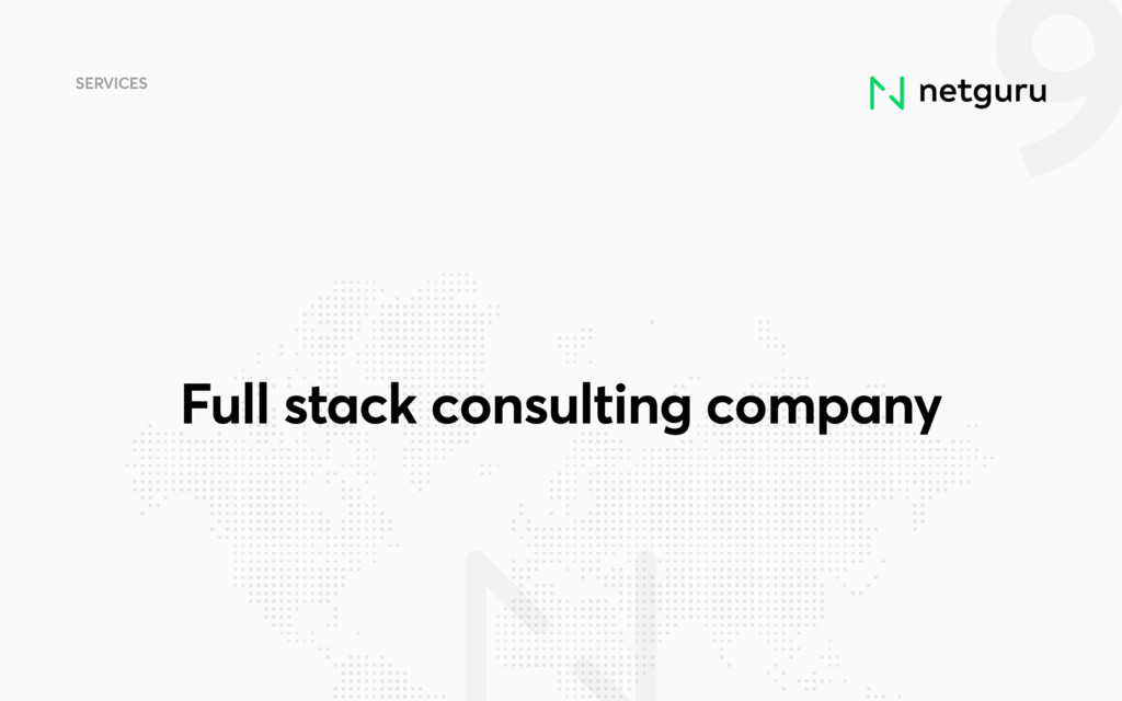 9 SERVICES Full stack consulting company