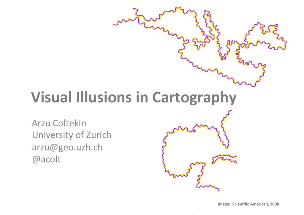 Arzu Coltekin  University of Zurich...
