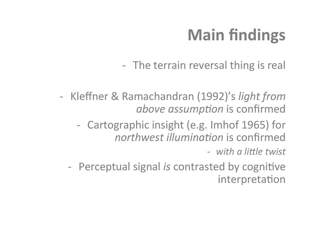 Main findings  -‐ The terrain reve...