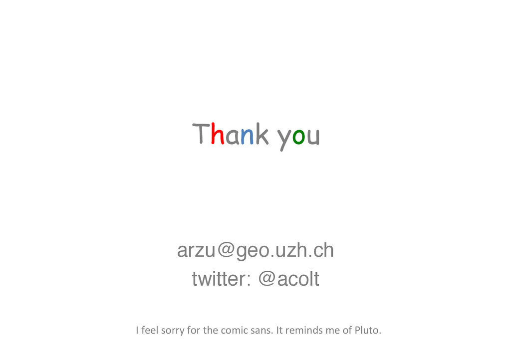 "Thank you arzu@geo.uzh.ch"" twitter: @acolt"" I..."
