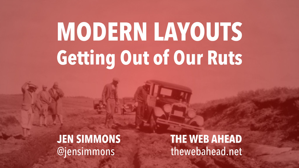 MODERN LAYOUTS Getting Out of Our Ruts THE WEB...