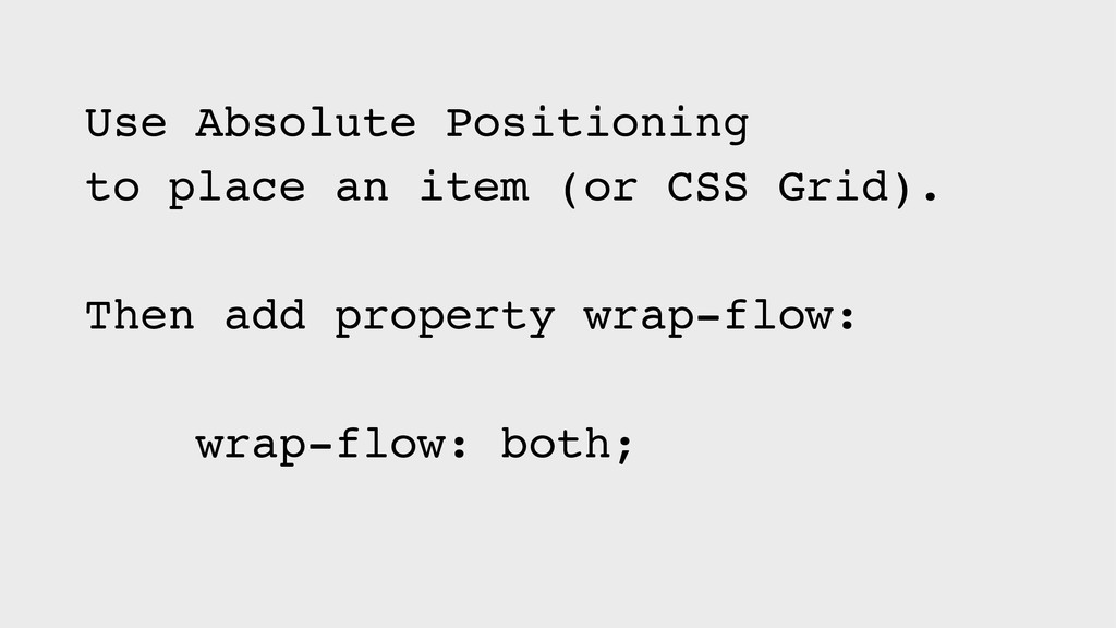 Use Absolute Positioning to place an item (or C...