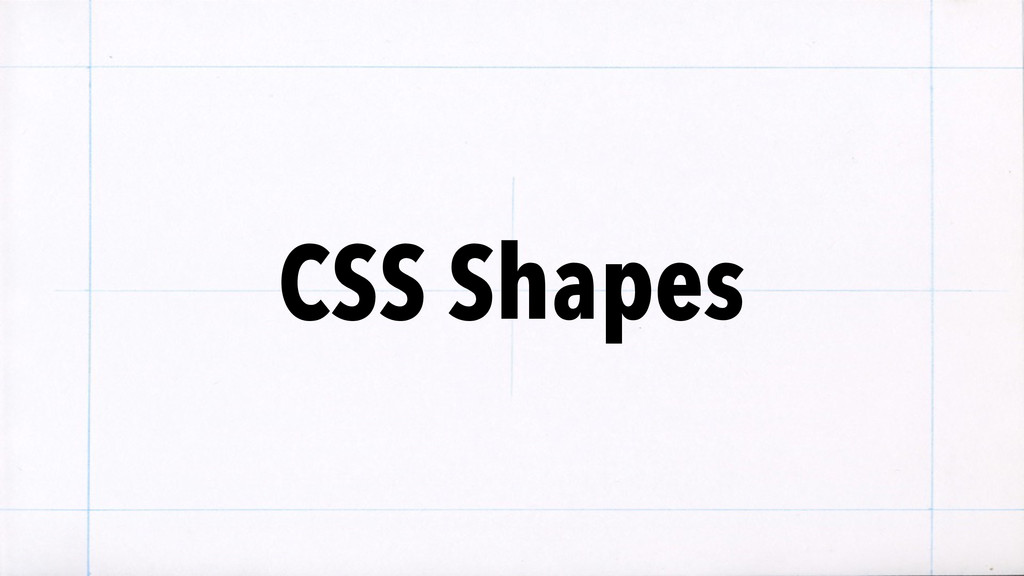 CSS Shapes