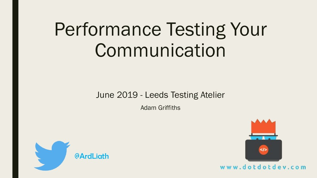 Performance Testing Your Communication June 201...