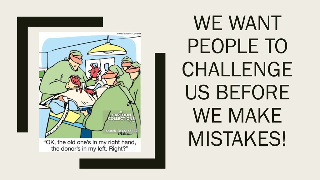 WE WANT PEOPLE TO CHALLENGE US BEFORE WE MAKE M...