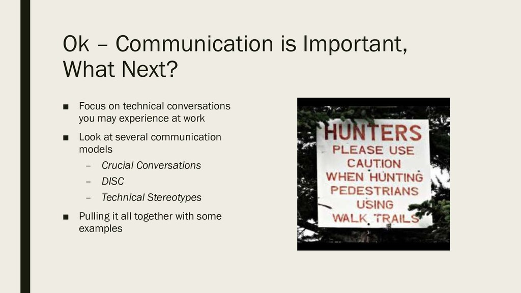 Ok – Communication is Important, What Next? ■ F...