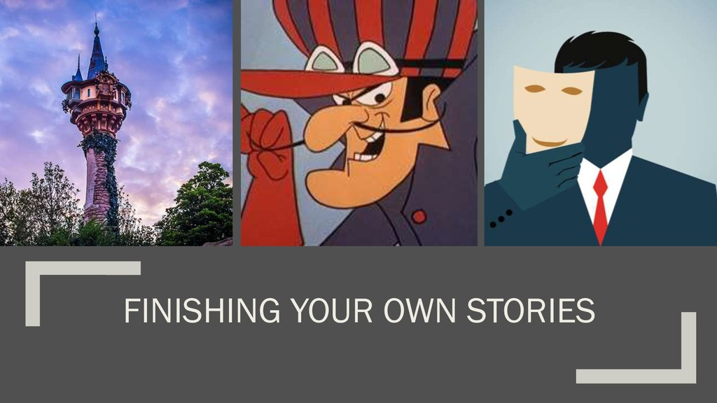 FINISHING YOUR OWN STORIES