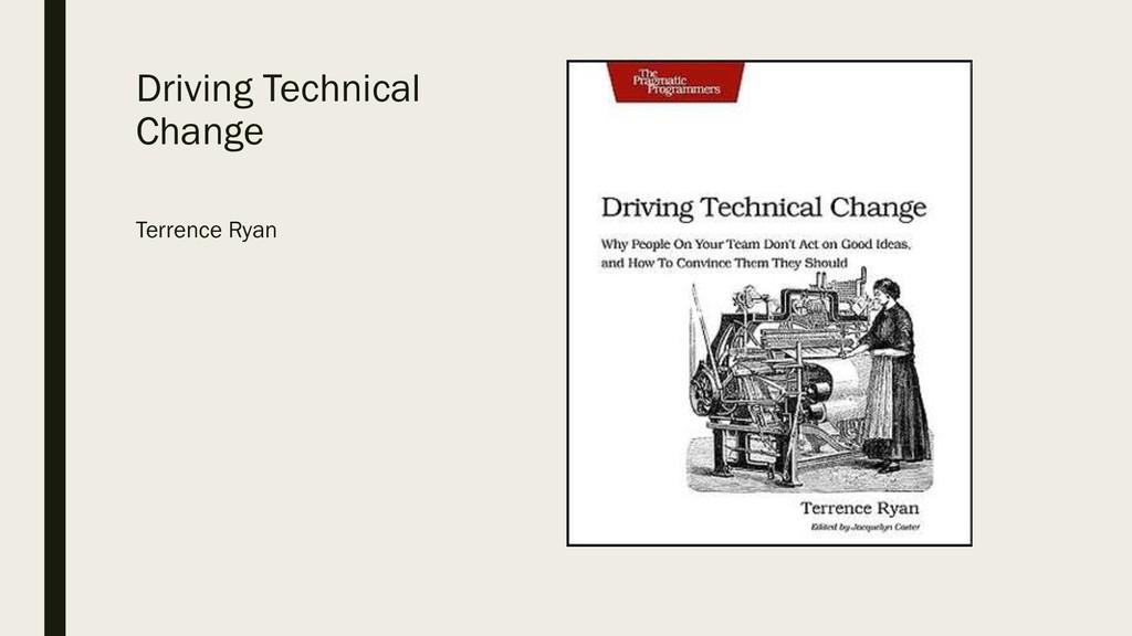 Driving Technical Change Terrence Ryan