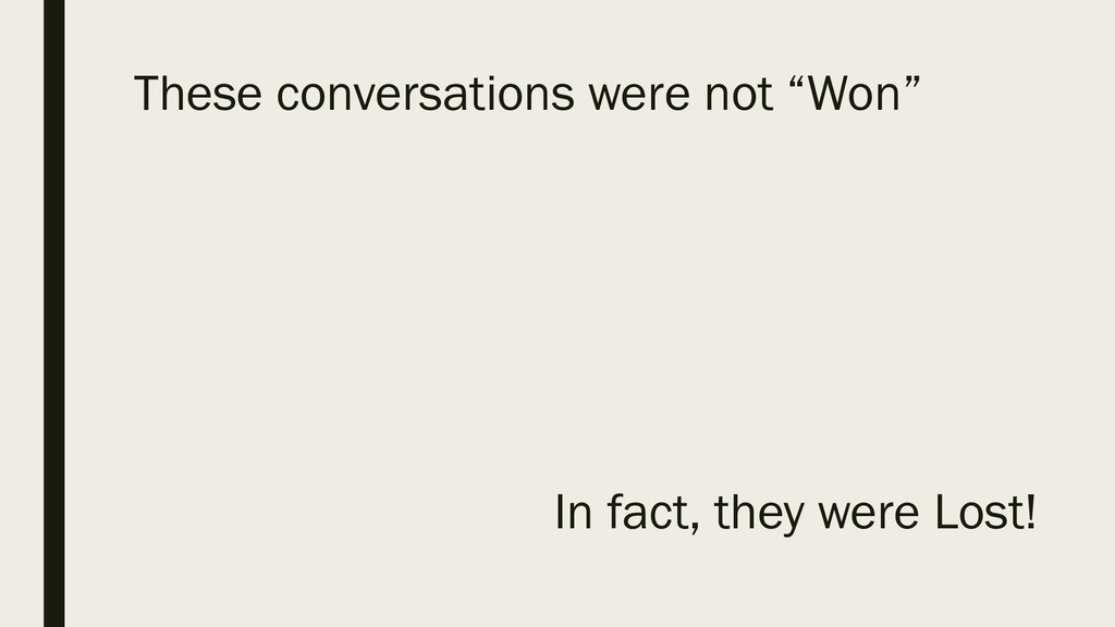 """These conversations were not """"Won"""" In fact, the..."""