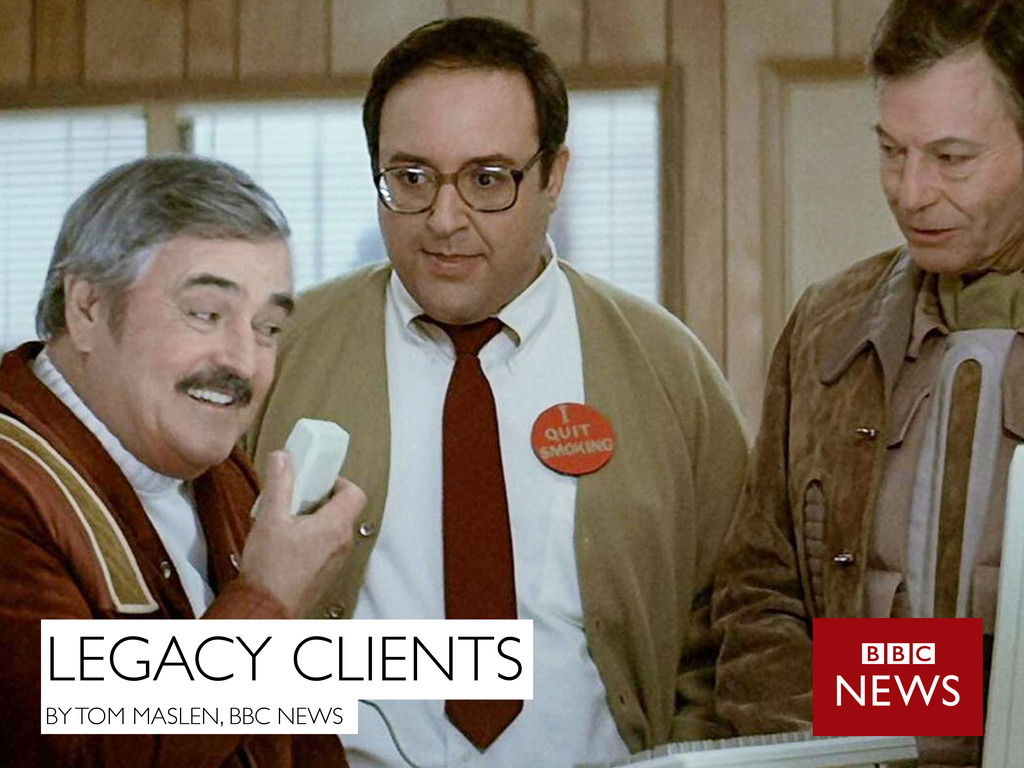 LEGACY CLIENTS BY TOM MASLEN, BBC NEWS