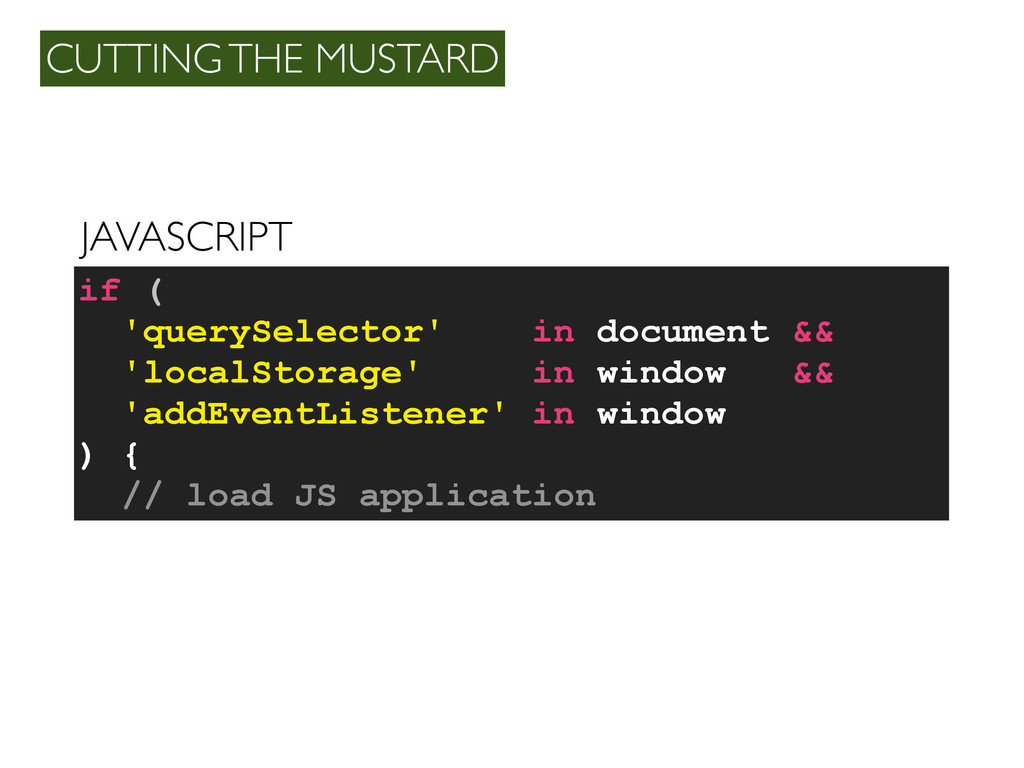 JAVASCRIPT CUTTING THE MUSTARD if ( 'querySelec...
