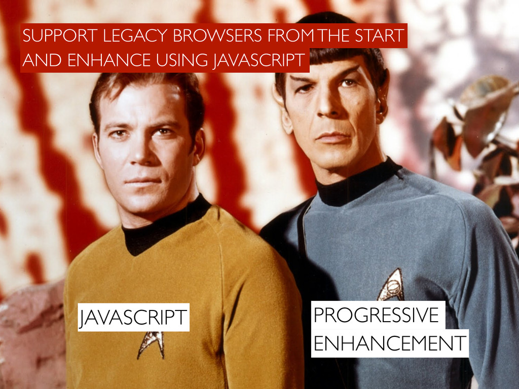 PROGRESSIVE ENHANCEMENT JAVASCRIPT SUPPORT LEGA...