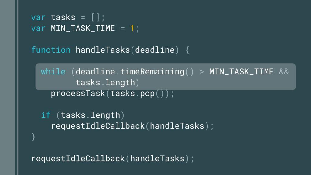 var tasks = []; var MIN_TASK_TIME = 1; function...
