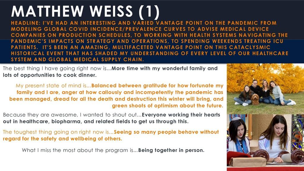 MATTHEW WEISS (1) HEADLINE: I'VE HAD AN INTERES...
