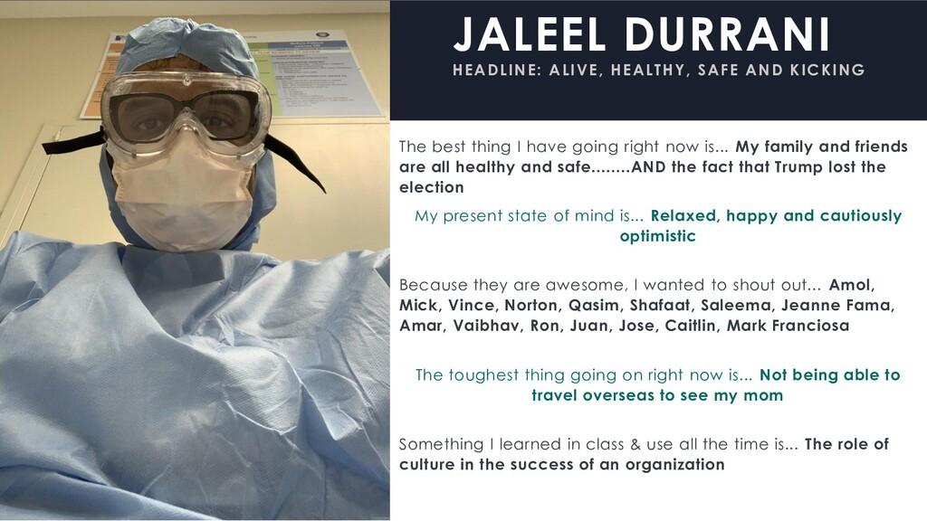 JALEEL DURRANI HEADLINE: ALIVE, HEALTHY, SAFE A...