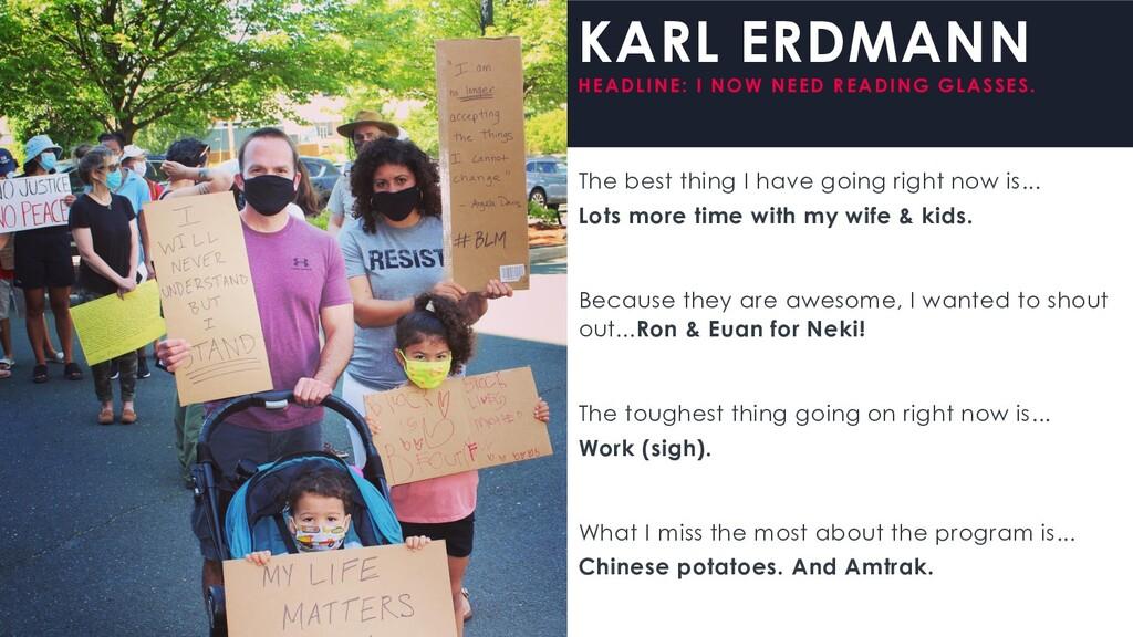 KARL ERDMANN HEADLINE: I NOW NEED READING GLASS...