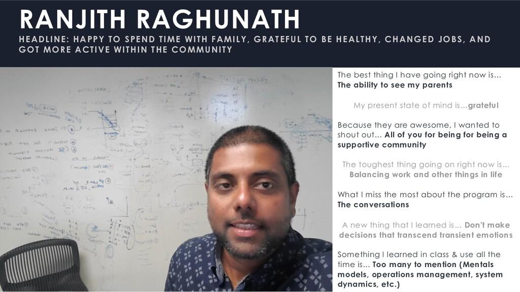 RANJITH RAGHUNATH HEADLINE: HAPPY TO SPEND TIME...