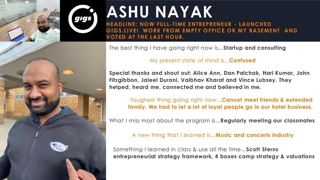 ASHU NAYAK HEADLINE: NOW FULL-TIME ENTREPRENEUR...