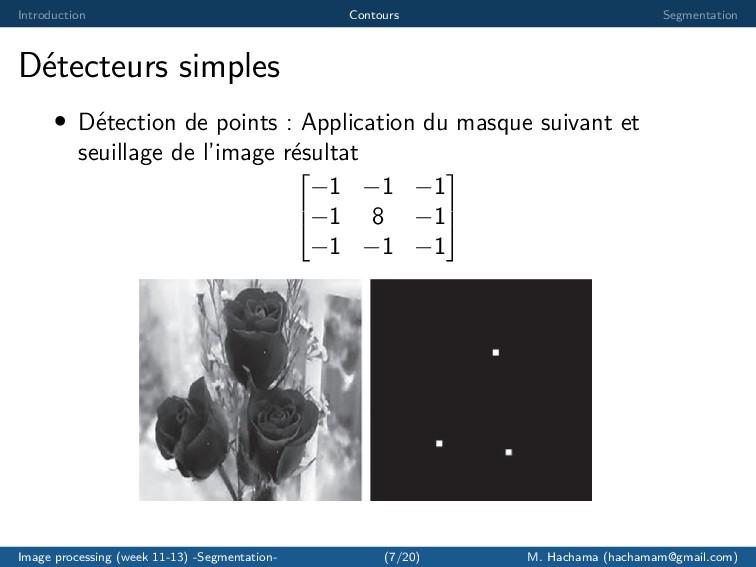 Introduction Contours Segmentation D´ etecteurs...