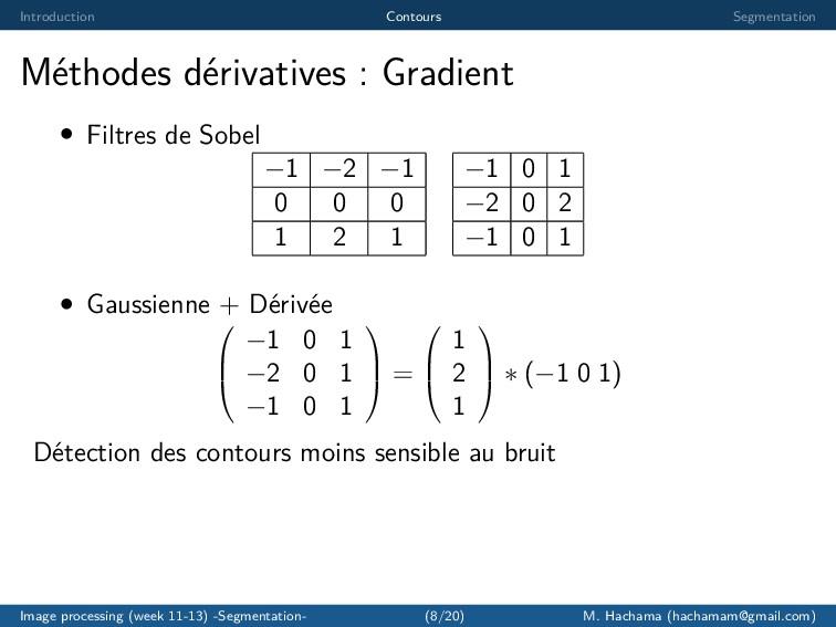 Introduction Contours Segmentation M´ ethodes d...