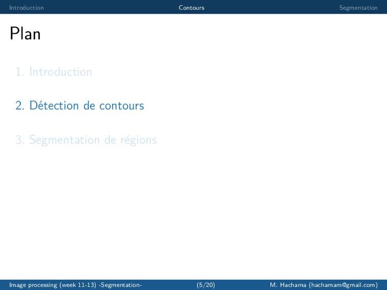 Introduction Contours Segmentation Plan 1. Intr...