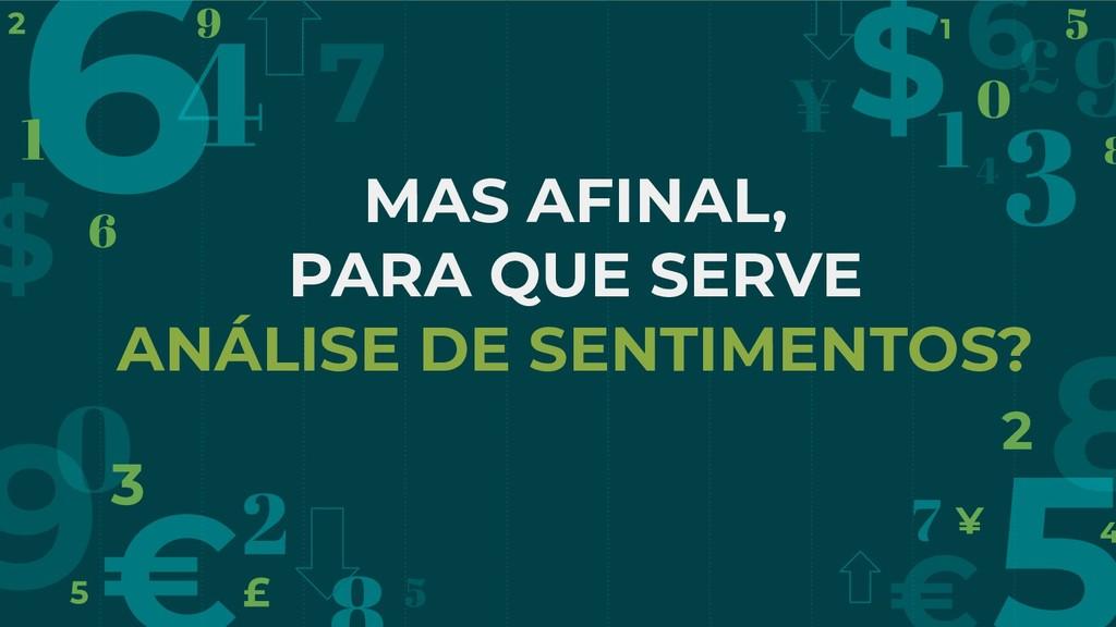 MAS AFINAL, PARA QUE SERVE ANÁLISE DE SENTIMENT...