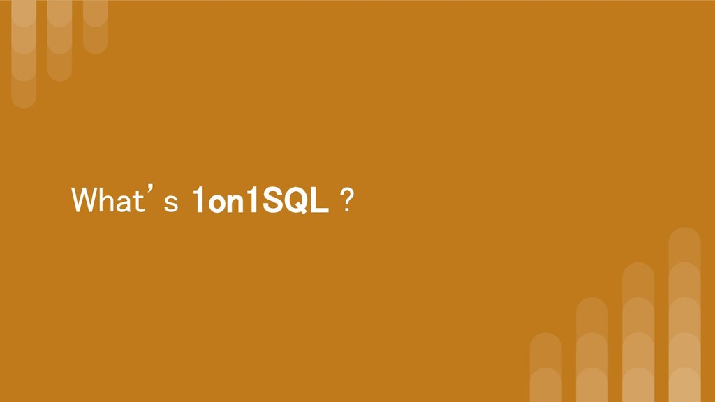 What's 1on1SQL ?