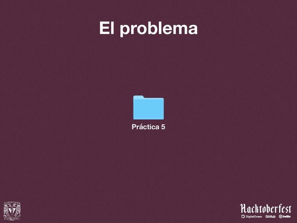 El problema Práctica 5