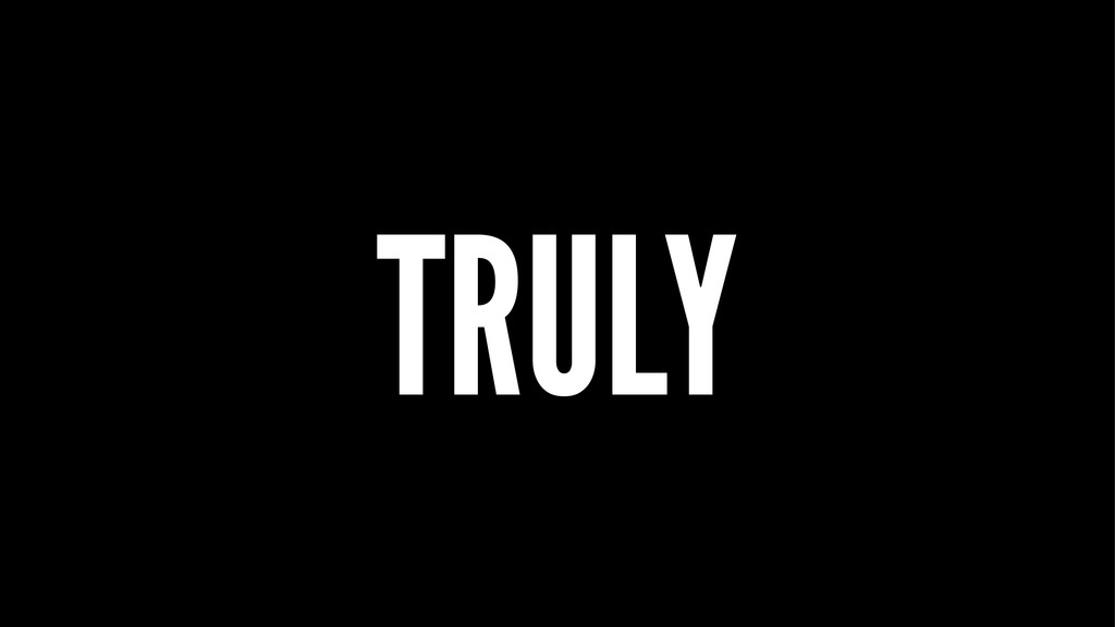 TRULY