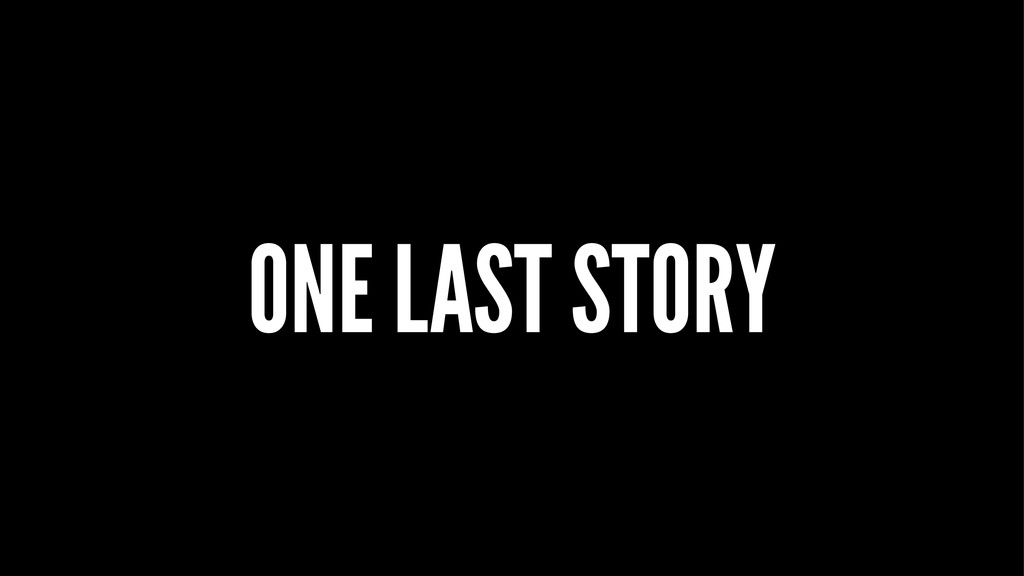 ONE LAST STORY