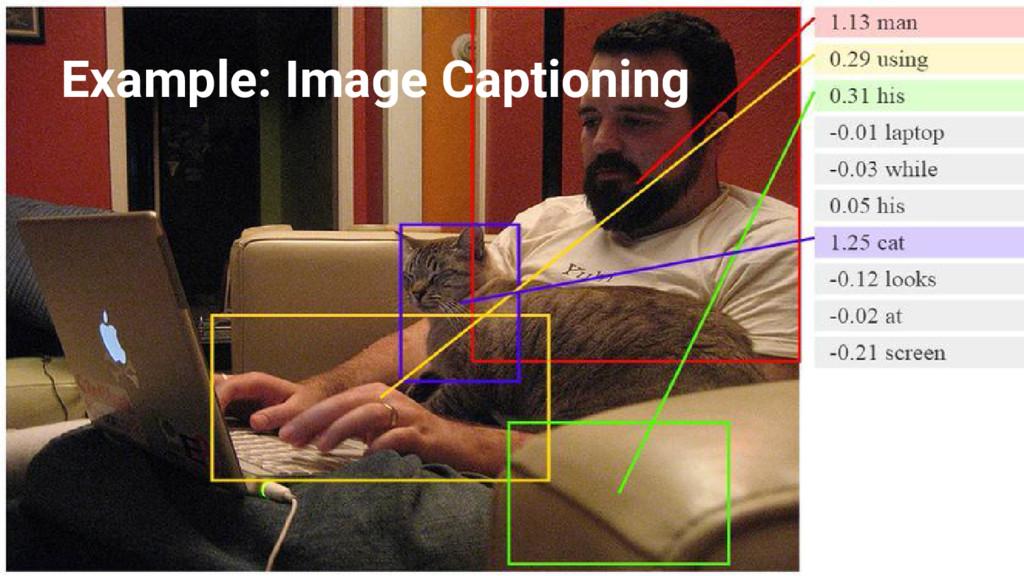 @nyghtowl Example: Image Captioning