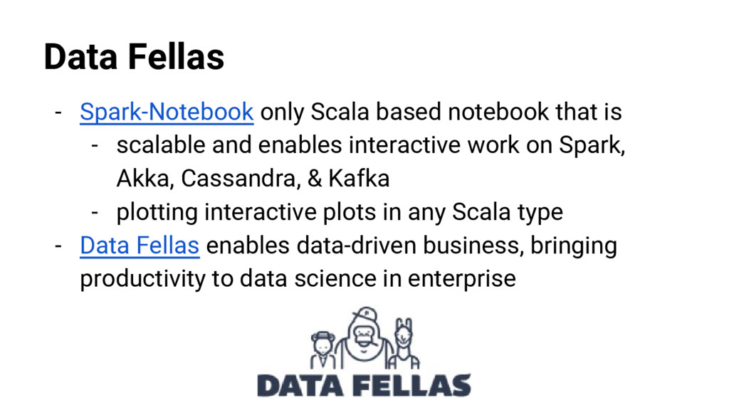 @nyghtowl Data Fellas - Spark-Notebook only Sca...