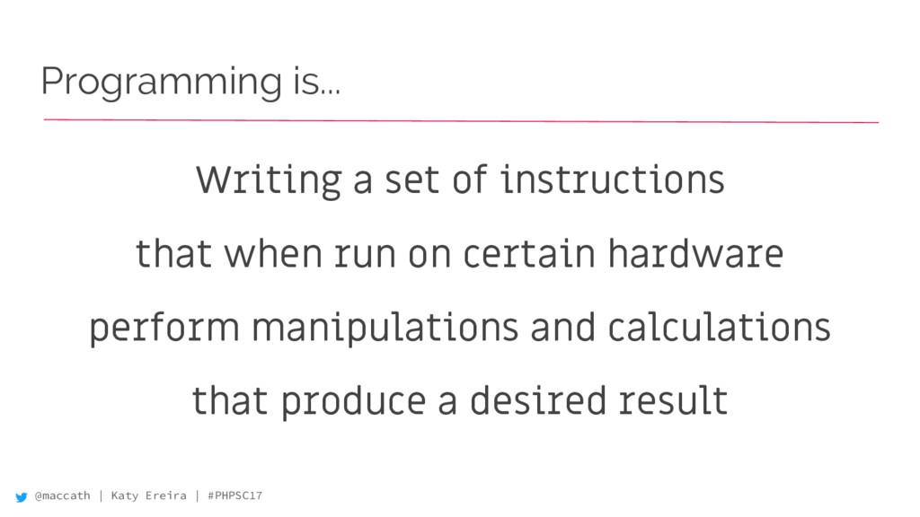 @maccath | Katy Ereira | #PHPSC17 Programming i...