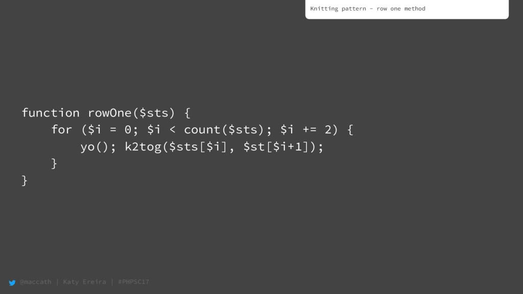 @maccath | Katy Ereira | #PHPSC17 function rowO...