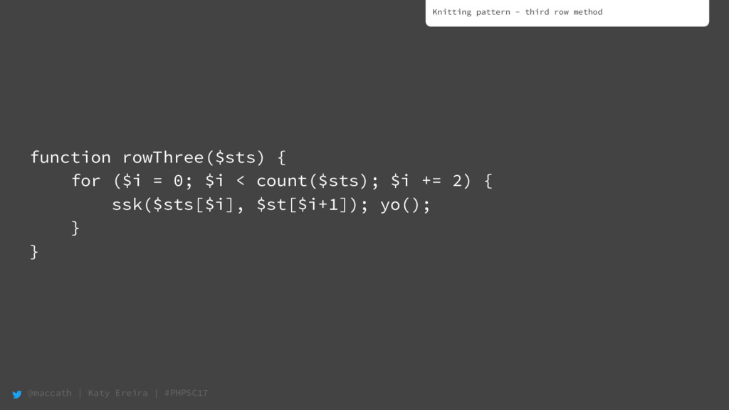 @maccath | Katy Ereira | #PHPSC17 function rowT...