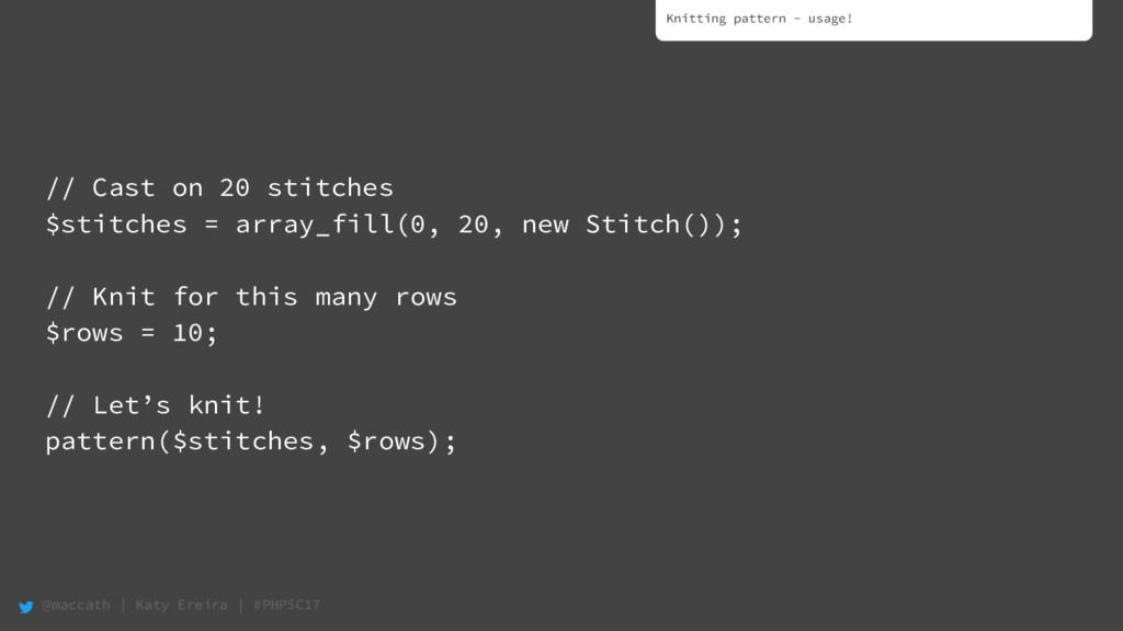 @maccath | Katy Ereira | #PHPSC17 // Cast on 20...