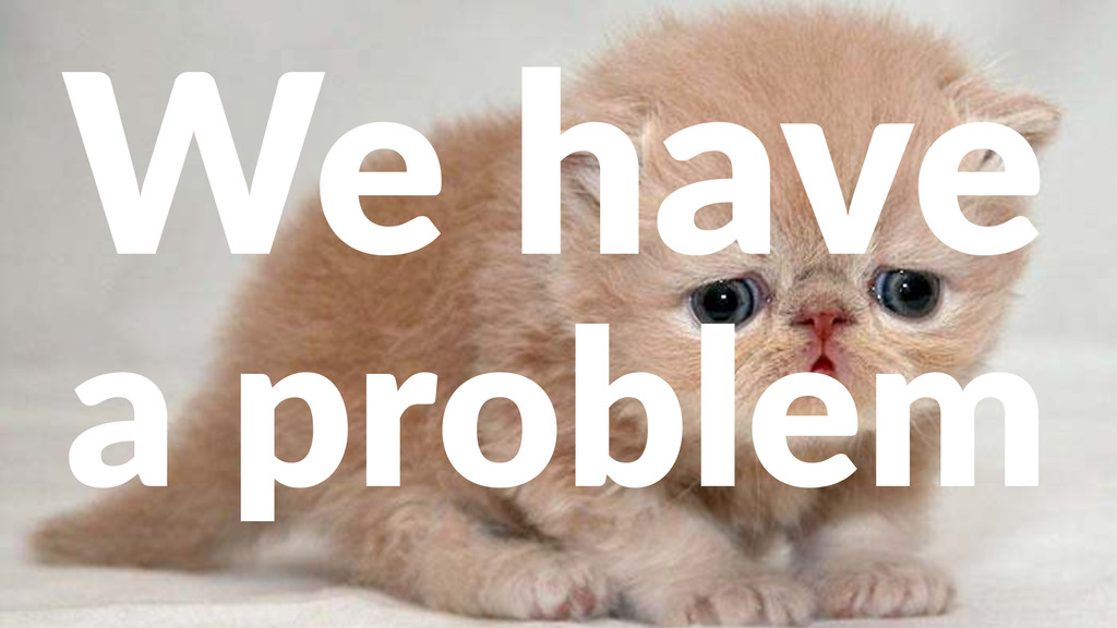 """We#have a""""problem"""