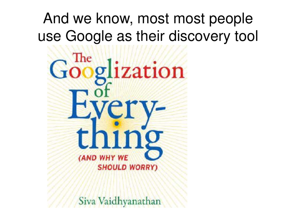 And we know, most most people use Google as the...
