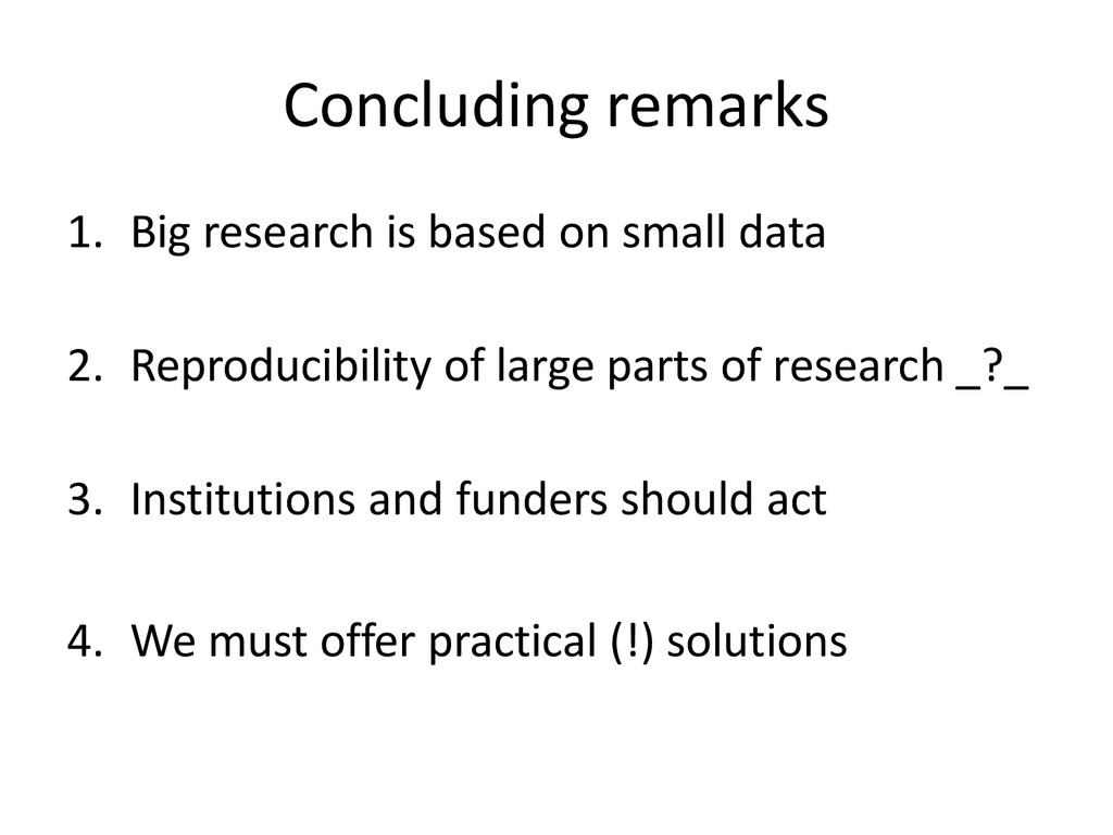 Concluding remarks 1. Big research is based on ...
