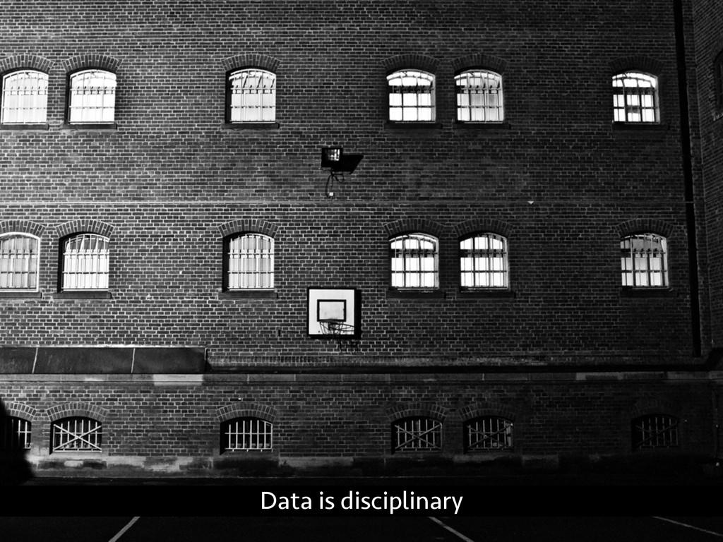 Data is disciplinary