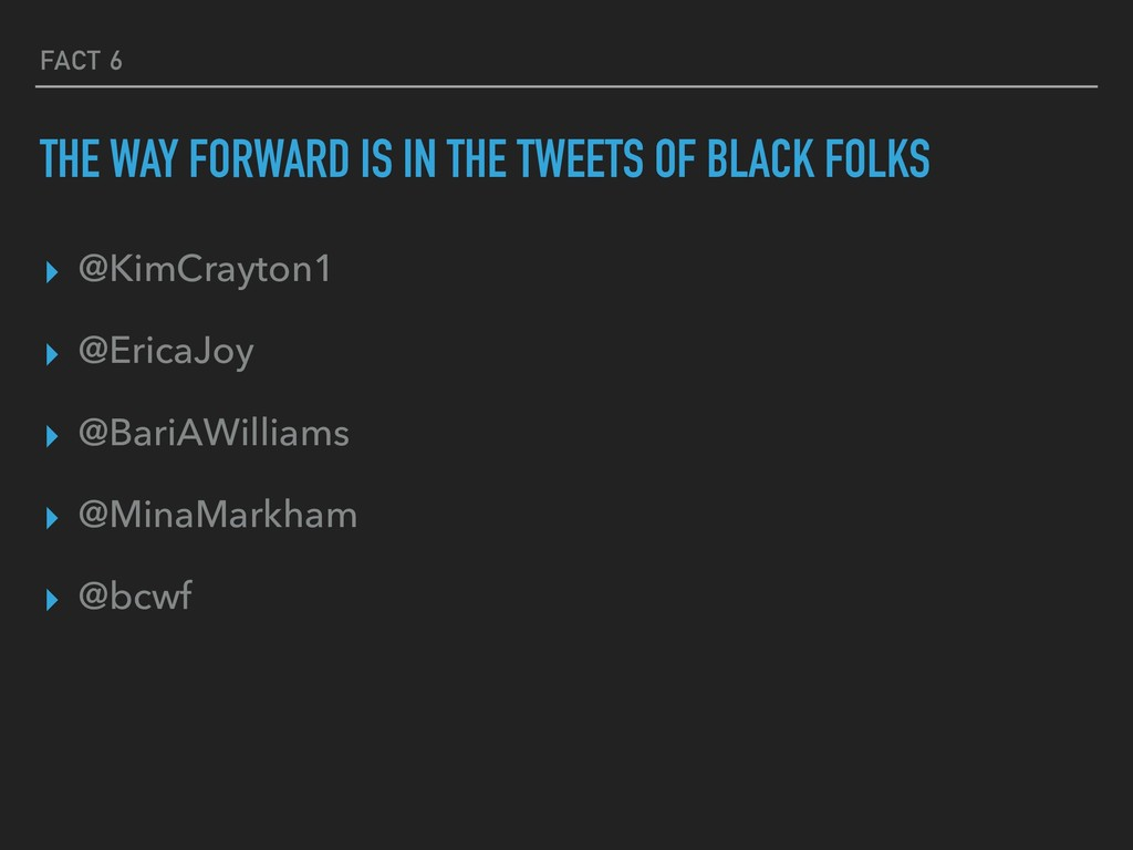 FACT 6 THE WAY FORWARD IS IN THE TWEETS OF BLAC...