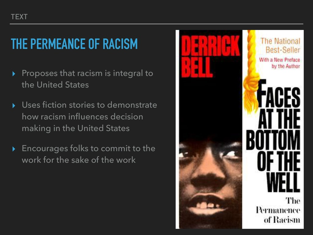 TEXT THE PERMEANCE OF RACISM ▸ Proposes that ra...