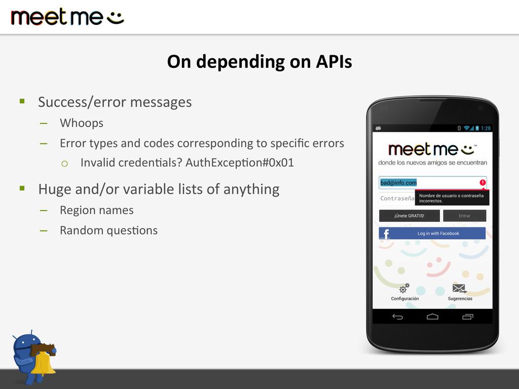 On depending on APIs  § Success/e...